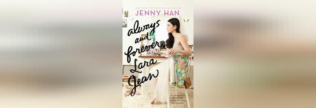 رمان عاشقانه همیشه و تا ابد، لارا جین اثر جنی هان