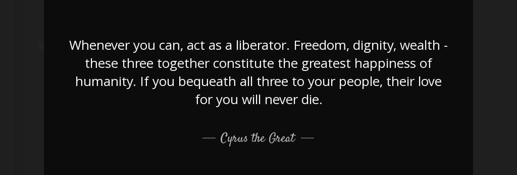 جمله زیبای کوروش درباره آزادی به زبان انگلیسی